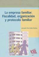 LA EMPRESA FAMILIAR. Fiscalidad, organización y protocolo familiar