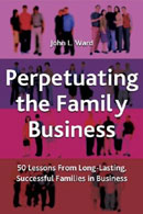 PERPETUATING THE FAMILY BUSINESS: 50 Lessons Learned from Long Lasting, Succesful, Families in Business
